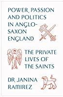 Sacred and Profane: The Private Lives of Anglo-Saxon Saints