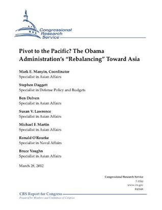 """Pivot to the Pacific? The Obama Administration's """"Rebalancing"""" Toward Asia"""
