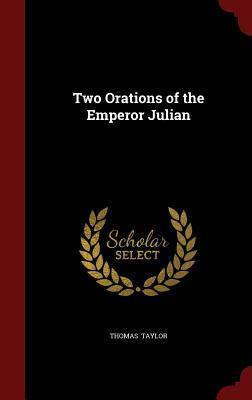 Two Orations of the Emperor Julian