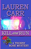Kill and Run (Thorny Rose Mysteries, #1)