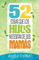 52 Things Sons Need from Their Moms by Angela Thomas