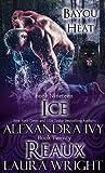Ice/Reaux (Bayou Heat, #19-20)