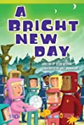 A Bright New Day (Library Bound)