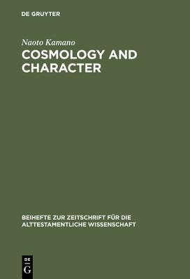 Cosmology and Character Qoheleth's Pedagogy from a Rhetorical-Critical Perspective