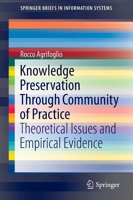 Knowledge Preservation Through Community of Practice  Theoretical Issues and Empirical Evidence