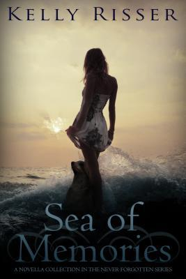 Sea of Memories: A Novella Collection In The Never Forgotten Series