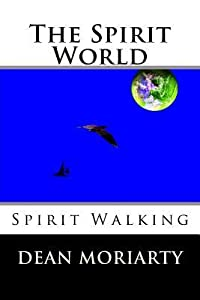 The Spirit World: Spirit Walking