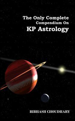 The Only Complete Compendium on Kp Astrology by Bibhash