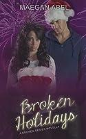 Broken Holidays: A Broken Series Novella