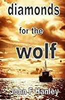 Diamonds For The Wolf (Jack Renouf #3)