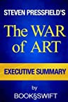 The War of Art: Break Through the Blocks and Win Your Inner Creative Battles by Steven Pressfield Executive Summary