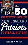The 50 Greatest Players in New England Patriots Football History