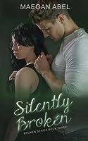 Silently Broken: Broken Series Book Three