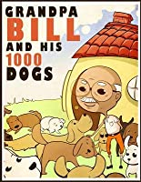 Grandpa Bill and His 1,000 Dogs