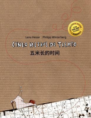 Cinco metros de tiempo/五米长的时间: Libro infantil ilustrado espa�ol-chino simplificado (Edici�n biling�e)