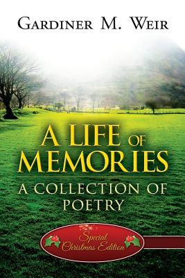 A Life of Memories: A Collection of Poetry (Special Christmas Edition)