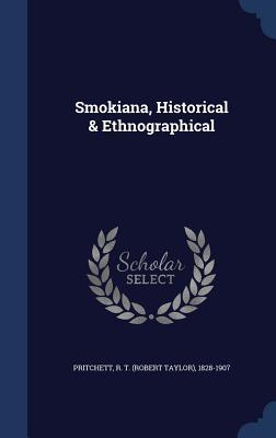 Smokiana: Historical; Ethnographical