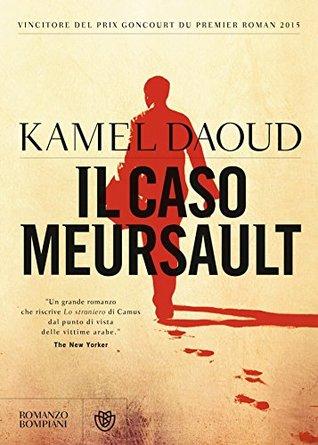 Il caso Meursault by Kamel Daoud