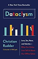 Dataclysm: Love, Sex, Race, and Identity—What Our Online Lives Tell Us About Our Offline Selves