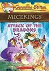 Attack of the Dragons (Geronimo Stilton Micekings #1): Geronimo Stilton Micekings #1