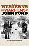 The Westerns and War Films of John Ford