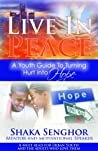 Live in Peace: A Youth Guide to Turning Hurt into Hope