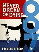 Never Dream Of Dying (James Bond 007)