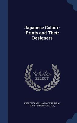 Japanese Colour-Prints and Their Designers