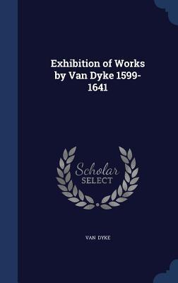 Exhibition of Works by Van Dyke 1599-1641