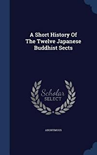 A Short History of the Twelve Japanese Buddhist Sects