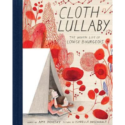 Cloth Lullaby: The Woven Life of Louise Bourgeois by Amy ...