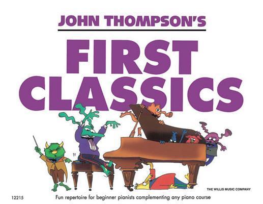 John Thompsons First Classics: Later Elementary Level Hal Leonard Publishing Company