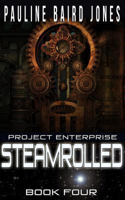 Steamrolled (Project Enterprise #4)