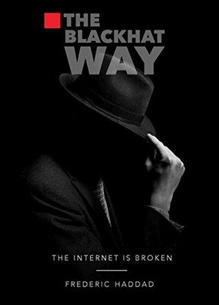 The BlackHat Way (The Internet Is Broken, #1)