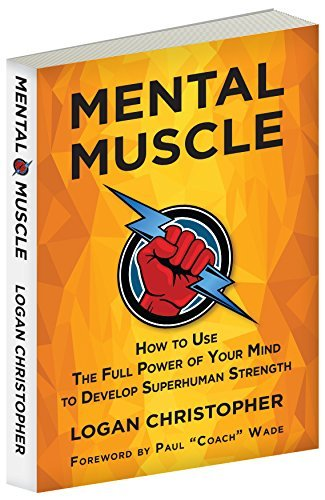 Mental-muscle-how-to-use-the-full-power-of-your-mind-to-develop-superhuman-strength