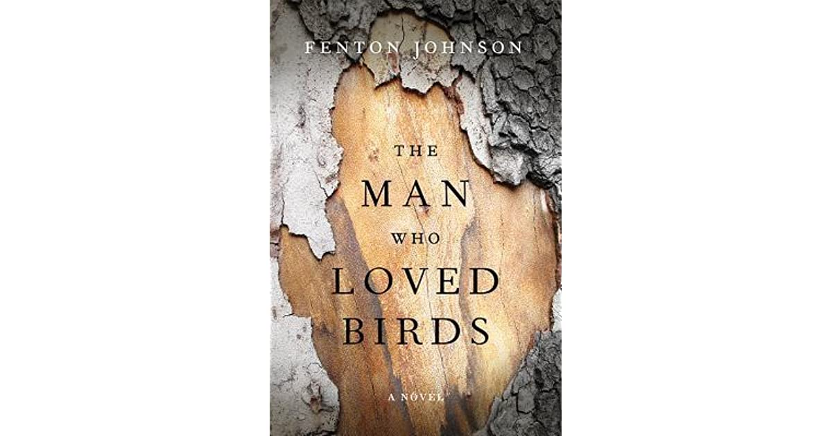 The man who loved birds by fenton johnson fandeluxe Image collections