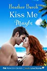 Kiss Me Maybe (Princess Cruises Presents: Kindle Love Stories)