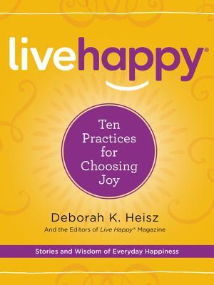 Book cover Live Happy Ten Practices for