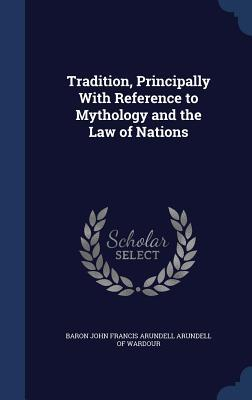 Tradition, Principally with Reference to Mythology and the Law of Nations