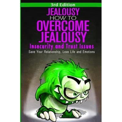 Jealousy and trust issues