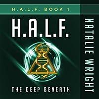 The Deep Beneath (H.A.L.F. #1)