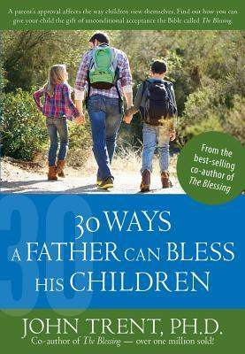 30 Ways a Father Can Bless His Children