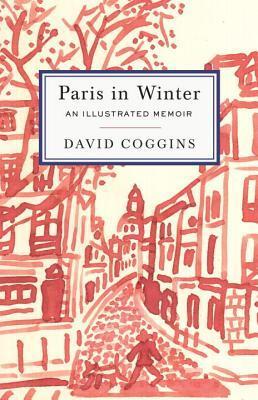 Paris in Winter by David Coggins