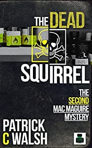 The Dead Squirrel (Mac Maguire #2)
