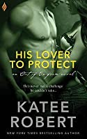 His Lover to Protect (Out of Uniform #3)