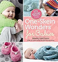 One-Skein Wonders(r) for Babies: 101 Knitting Projects for Infants & Toddlers