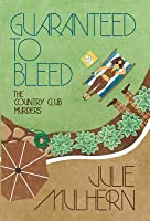 Guaranteed to Bleed (The Country Club Murders #2)