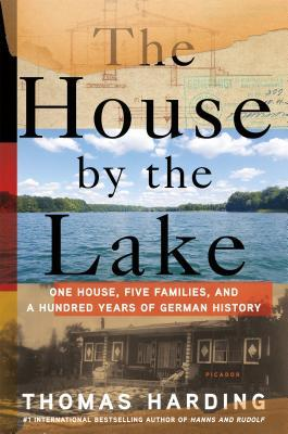 Wonderbaarlijk The House by the Lake: A Story of Germany by Thomas Harding YA-22