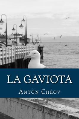 La Gaviota by Anton Chekhov