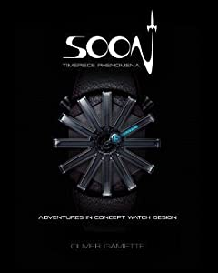 Soon Timepiece Phenomena: Adventures in Concept Watch Design